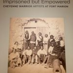 """""""Imprisoned but Empowered, Cheyenne Warrior Artists at Fort Marion,"""" exhibition at Cummer Museum of Art and Gardens."""""""